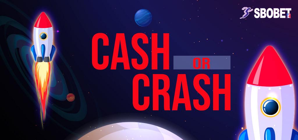 พนันเกมส์ CASH OR CRASH เกมส์แนะนำ SBOBET ที่พนันง่ายที่สุด