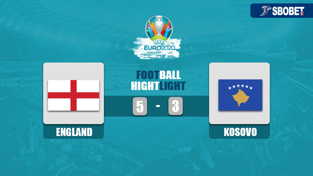 อังกฤษ 5-3 โคโซโว ไฮไลท์บอล ดูบอลย้อนหลังยูโร 2020 รอบคัดเลือก