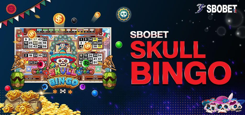 SKULL BINGO SBOBET เกมบิงโกออนไลน์ที่น่าสนใจอย่างมากบนเว็บสโบเบท