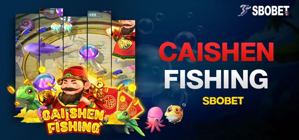 ยิงปลา CAISHEN FISHING พนันเกมส์ออนไลน์ที่ยิงน้อยแต่ได้เงินเยอะ