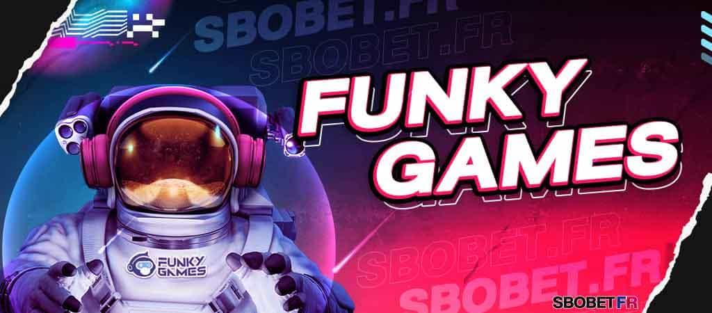 FUNKY GAMES SBOBET ค่ายเกมเล่นง่าย ได้เงินจริงที่พนันได้บนเว็บสโบเบ็ต